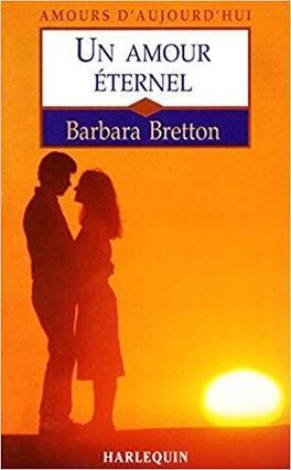 Un Amour éternel Livre De Barbara Bretton