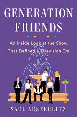 Generation Friends Livre De Saul Austerlitz