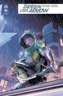 Couverture du livre : Green Arrow Rebirth, Tome 6 : Pertes et Profits