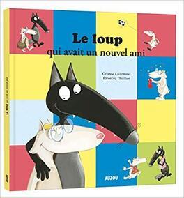 Couverture du livre : Le Loup qui avait un nouvel ami