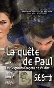 Les Seigneurs dragons de Valdier, Tome 6 : La Quête de Paul