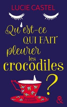 Couverture du livre : Qu'est-ce qui fait pleurer les crocodiles ?