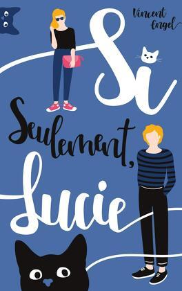 Couverture du livre : Si seulement, Lucie