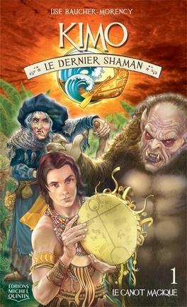 Couverture du livre : Kimo - Le dernier shaman, Tome 1 : Le Canot magique