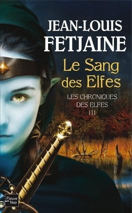 Couverture du livre : Les Chroniques des Elfes, tome 3 : Le Sang des Elfes