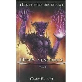 Couverture du livre : Les Pierres des Dieux, Tome 2 : Desir de vengeance