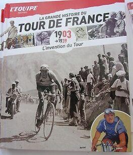 Couverture du livre : La grande histoire du Tour de France, Tome 1 - 1903-1939 L'invention du Tour