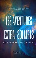 Les Aventures extra-solaires, Tome 1 : La Planète aux épines