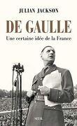 De Gaulle. Une certaine idée de la France