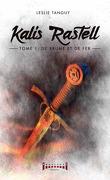 Kalis Rastell, Tome 1 : De brume et de fer