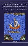 Le voyage de Magellan (1519-1522) La relation d'Antonio Pigafetta et autres témoignages