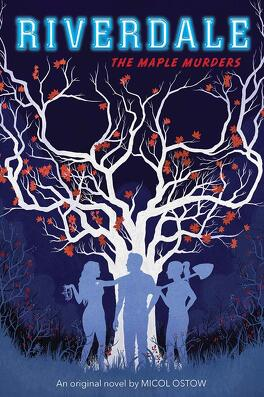 Riverdale Tome 3 The Maple Murders Livre De Michol Ostow
