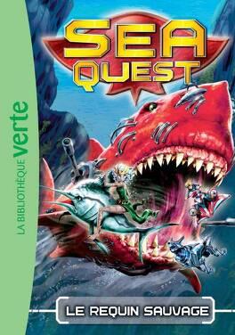 Couverture du livre : Sea Quest, Tome 4 : Le requin sauvage