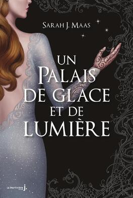 Un palais de glace et de lumière - Livre de Sarah J. Maas