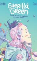 Guerilla Green, Guide de survie végétale en milieu urbain