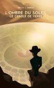 L'Ombre du Soleil - Le cercle de Verre