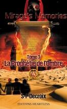 Mirage's Memories, Tome 3 : La Prophétie de l'Ombre