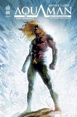 Couverture de Arthur Curry : Aquaman, tome 1 - Eaux troubles