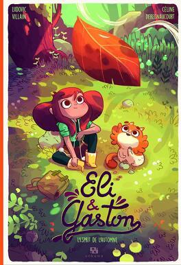 Couverture du livre : Eli et Gaston, Tome 1 : L'esprit de l'automne