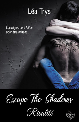 Couverture du livre : Escape The Shadows, Tome 3 : Rivalité