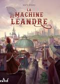 Machines et magie, tome 2 : La Machine de Léandre