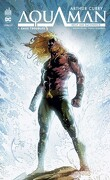 Arthur Curry : Aquaman, Tome 1 : Eaux troubles
