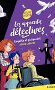 Les apprentis détectives, Tome 1: Enquête et pickpocket