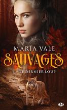 Sauvages, Tome 1 : Le Dernier Loup