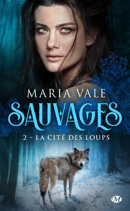 Couverture du livre : Sauvages, Tome 2 : La Cité des loups