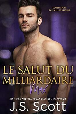 Couverture du livre : The Billionaire's Obsession Tome 3 : The Billionaire's Salvation ~ Max