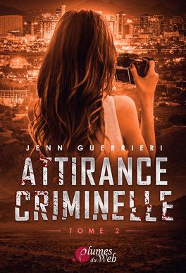 Couverture du livre : Attirance criminelle, Tome 2