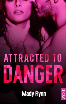 Couverture du livre : Dangerous Love, Tome 1 : Attracted to danger
