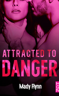 Dangerous Love, Tome 1 : Attracted to danger