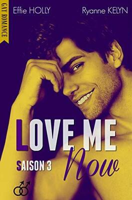 Couverture du livre : Love me, Tome 3 : Now