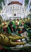 Animal Tatoo : Les Bêtes suprêmes, Tome 8 : L'Œil du dragon