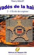 Evadés de la haine - tome 2 : l'Ecole des espions