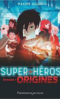 Super héros Academy: T1 L'alliance des forces