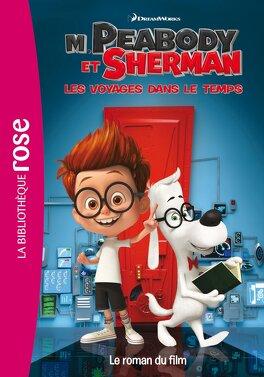 M Peabody Sherman Les Voyages Dans Le Temps Le Roman