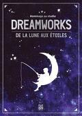 Hommage au studio Dreamworks, de la lune aux étoiles