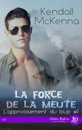 L'apprivoisement du loup, tome 1 : La force de la meute
