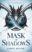 Mask of Shadows, Tome 1