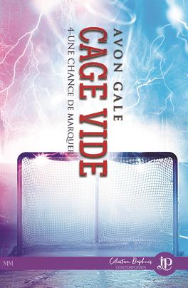 Couverture du livre : Une chance de marquer, Tome 4 : Cage vide