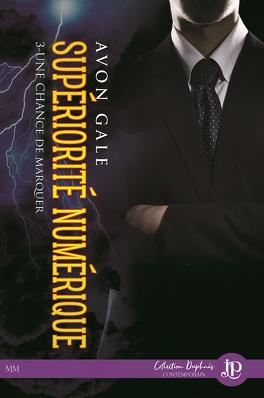 Couverture du livre : Une chance de marquer, Tome 3 : Supériorité numérique