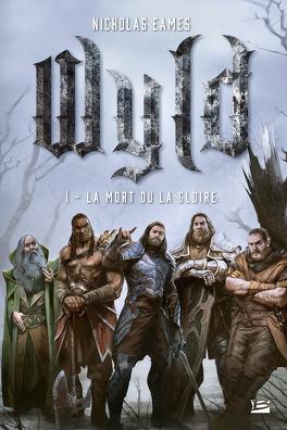 Couverture du livre : Wyld, Tome 1 : La Mort ou la gloire