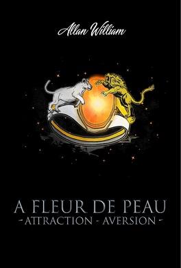 Couverture du livre : A Fleur De Peau Attraction - Aversion