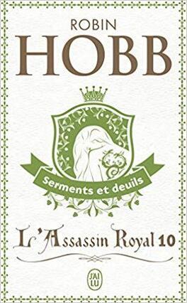 Couverture du livre : L'Assassin royal, Tome 10 : Serments et deuils