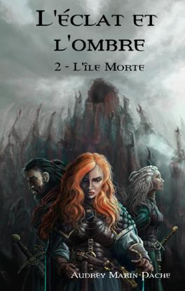 Couverture du livre : L'Éclat et l'Ombre, Tome 2 : L'Île morte