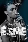 Esme, Tome 1