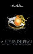 A Fleur De Peau Attraction - Aversion