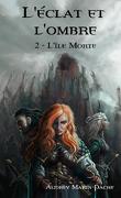 L'Éclat et l'Ombre, Tome 2 : L'Île morte